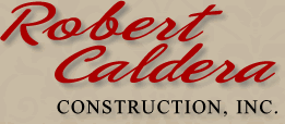 Robert Caldera Construction, Inc.